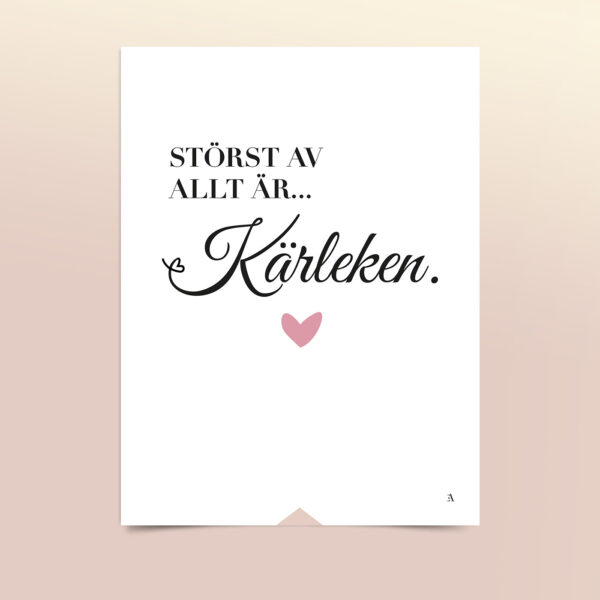 EA-Design-Storst-av-allt-ar-karleken-art-print